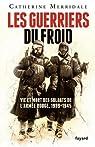 Les Guerriers du froid : Vie et mort des soldats de l'arm�e rouge, 1939-1945 (Divers Histoire) par Merridale