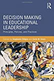 img - for Decision Making in Educational Leadership: Principles, Policies, and Practices book / textbook / text book