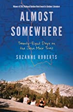 Almost Somewhere: Twenty-Eight Days on the John Muir Trail (Outdoor Lives)