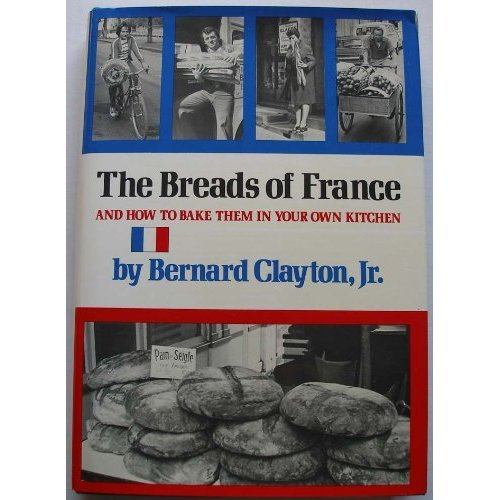 The Breads of France, and How to Bake Them in Your Own Home (Bernard Clayton Bread compare prices)