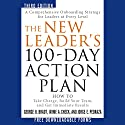 The New Leader's 100-Day Action Plan: How to Take Charge, Build Your Team, and Get Immediate Results (       UNABRIDGED) by George B. Bradt, Jayme A. Check, Jorge E. Pedraza Narrated by Danny Campbell