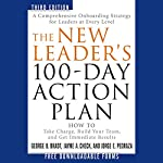 The New Leader's 100-Day Action Plan: How to Take Charge, Build Your Team, and Get Immediate Results | George B. Bradt,Jayme A. Check,Jorge E. Pedraza