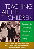 img - for Teaching All the Children: Strategies for Developing Literacy in an Urban Setting (Solving Problems in the Teaching of Literacy) book / textbook / text book