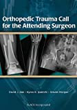 img - for Orthopedic Trauma Call for the Attending Surgeon book / textbook / text book