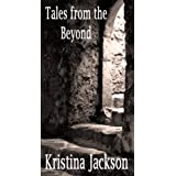 Tales from the Beyond ~ Kristina Jackson