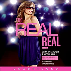 The Real Real | [Emma McLaughlin, Nicola Kraus]