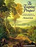 The tempting prospect: A social history of English watercolours (Colonnade book) (0714180165) by Clarke, Michael