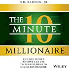 The 10-Minute Millionaire: The One Secret Anyone Can Use to Turn $2,500 into $1 Million or More Hörbuch von D. R. Barton Jr. Gesprochen von: Fleet Cooper