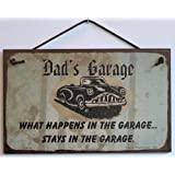 "5x8 Sign with Classic Car Saying ""Dad's Garage WHAT HAPPENS IN THE GARAGE... STAYS IN THE GARAGE."" Decorative Fun Universal Household Signs from Egbert's Treasures"