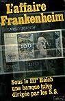 L' affaire Frankenheim. Sous le IIIe Reich, une banque juive dirigée par les S.S.