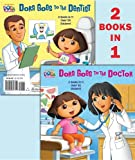 Dora Goes to the Doctor/Dora Goes to the Dentist (Dora the Explorer) (Deluxe Pictureback)