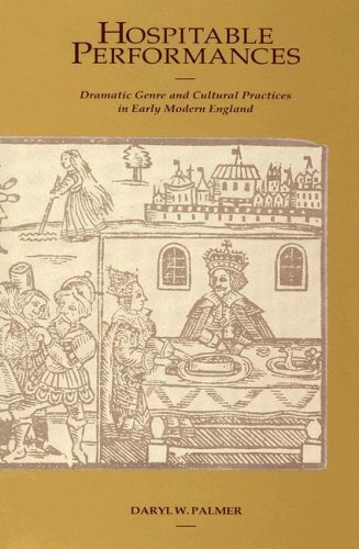 Image for Hospitable Performances: Dramatic Genre and Cultural Practices in Early Modern England