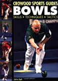 Bowls: Skills, Techniques, Tactics (Crowood Sports Guides)
