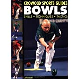 Bowls: Skills, Techniques, Tactics (Crowood Sports Guides)by John Bell