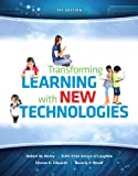 img - for Transforming Learning with New Technologies Plus Video-Enhanced Pearson eText -- Access Card Package (2nd Edition) book / textbook / text book