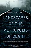 Landscapes of the Metropolis of Death: Reflections on Memory and Imagination