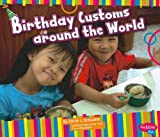 img - for Birthday Customs around the World (Happy Birthday!) book / textbook / text book