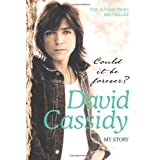 Could it be Forever?: My Storyby David Cassidy