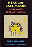 img - for Head and Face Masks in Navaho Ceremonialism book / textbook / text book