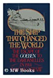 img - for The Ship That Changed the World: The Escape of the Goeben to the Dardanelles in 1914 book / textbook / text book