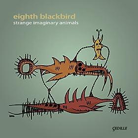Eighth Blackbird: Strange Imaginary Animals