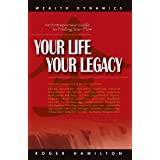 Your Life Your Legacy: An Entrepreneur Guide to Finding Your Flow: The Inside Story of 38 Wealth Creatorsby Roger Hamilton