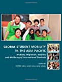 img - for Global Student Mobility in the Asia Pacific: Mobility, Migration, Security and Wellbeing of International Students book / textbook / text book