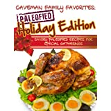 Savory Paleofied Recipes For Special Gatherings (Family Paleo Diet Recipes, Caveman Family Favorite Cookbooks Book 6) ~ Lauren Pope