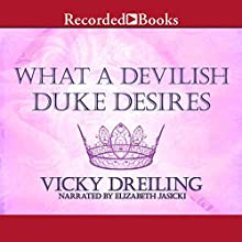 What a Devilish Duke Desires (       UNABRIDGED) by Vicky Dreiling Narrated by Elizabeth Jasicki