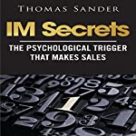 IM Secrets: The Psychological Trigger That Makes Sales | Thomas Sander