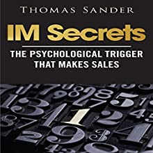 IM Secrets: The Psychological Trigger That Makes Sales (       UNABRIDGED) by Thomas Sander Narrated by Clare Feighan