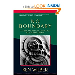 No Boundary: Eastern and Western Approaches to Personal Growth Ken Wilber