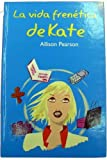 La vida frenética de Kate (8447335151) by Pearson, Allison