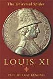 img - for Louis XI: The Universal Spider book / textbook / text book
