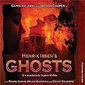 Henrik Ibsen's Ghosts: Theatre Classics  by Henrik Ibsen, Stephen Mulrine Narrated by Caroline John, Trevor Cooper, Frank Jarvis, Helen Oakleigh, Grant Gillespe