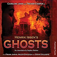 Henrik Ibsen's Ghosts: Theatre Classics audio book