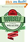 The Choose Yourself Guide To Wealth (...