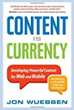 Content is currency : developing powerful content for Web and mobile