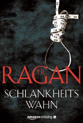 T. R. Ragan - Schlankheitswahn (Ein Fall für Lizzy Gardner)