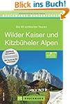 Wanderf�hrer Wilder Kaiser und Kitzb�...