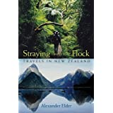 Straying from the Flock: Travels in New Zealand ~ Alexander Elder