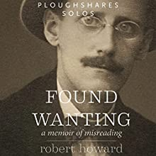 Found Wanting: A Memoir of Misreading (       UNABRIDGED) by Robert Howard Narrated by Steven Jay Cohen