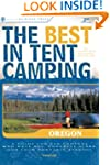 The Best in Tent Camping: Oregon: A G...