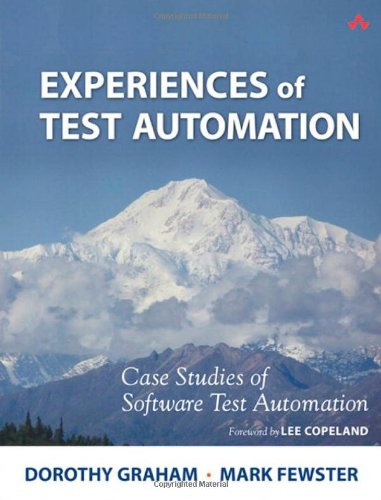 Experiences of Test Automation: Case Studies of Software Test Automation (Software Automation compare prices)