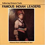 Famous Indian Leaders (Following Historic Trails)