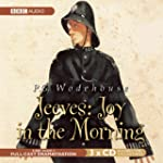 Jeeves: Joy in the Morning: A BBC Ful...