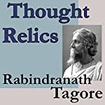 Thought Relics | Rabindranath Tagore