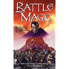 Battle Magic by Martin Harry Greenberg,&#32;Larry Segriff,&#32;Rosemary Edghill and Josepha Sherman