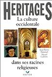 echange, troc Jean-Pierre Hammel, Muriel Ladrière - Héritages : La Culture occidentale dans ses racines religieuses