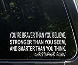 You're Braver Than You Believe, Stronger Than You Seem, And Smarter Than You Think - Christopher Robins - Die Cut (NOT PRINTED) Decal